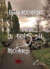 Le bois du motard, Elyane Rochefort (Ecritorium 2017)