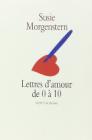 Lettres d'amour de 0 à 10 ans, Susie Morgenstern (Ecole de loisirs 1998)