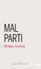 Mal parti, Monique Jouvency (Buchet Chastel 2017)