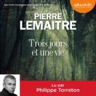 Trois jours et une vie, Pierre Lemaître (Audiolib 2016)