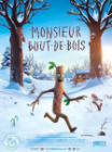 Monsieur Bout de Bois, Daniel Snaddon et Jeroen Jaspaert (Les Films du Préau, 2016)