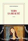 Vers la beauté, David Foenkinos (Gallimard, 2018)