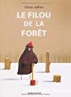 Le filou de la forêt, Oliver Jeffers, Elizabeth Duval (L'Ecole des Loisirs, 2009)