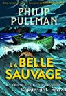 La belle sauvage T1, Philip Pullman (Gallimard Jeunesse, 2017)