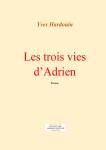 Les trois vies d'Adrien