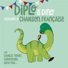Diplo le dino découvre la chanson française