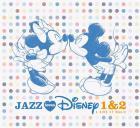 Jazz loves Disney 1 & 2