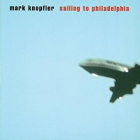 Sailing to Philadelphia, Mark Knopfler (Mercury Records 2000)