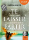 Te laisser partir, Clare Mackintosh (Audiolib 2017)