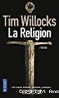 La Religion, Tim Willocks (Sonatine, 2009)